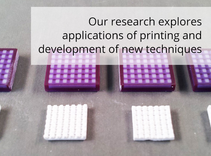 Our research explores applications of printing and development of new techniques.