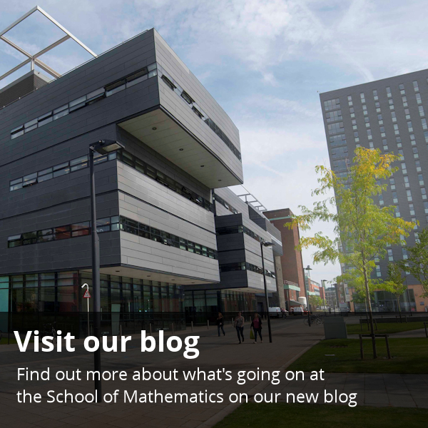 Find out more about what goes on in the School of Mathematics, our research and our people on our blog.