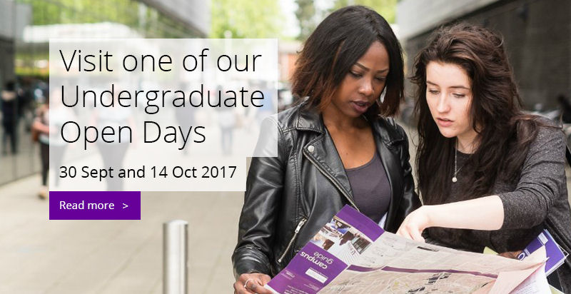 Visit one of our Undergraduate Open Days, 30th Sept and 14th Oct 2017.